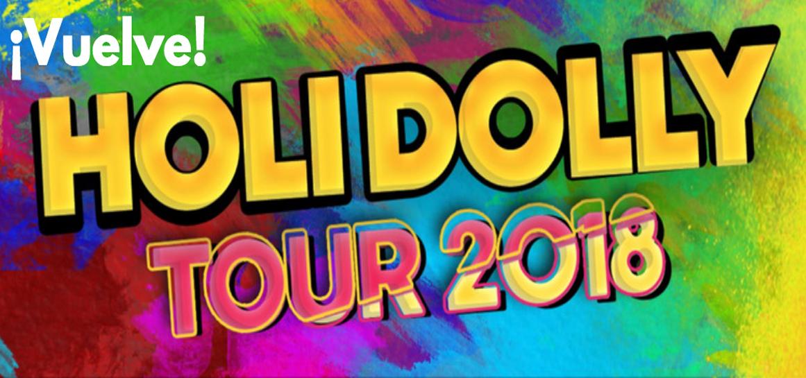 Vuelve Holi Dolly Tour 2018
